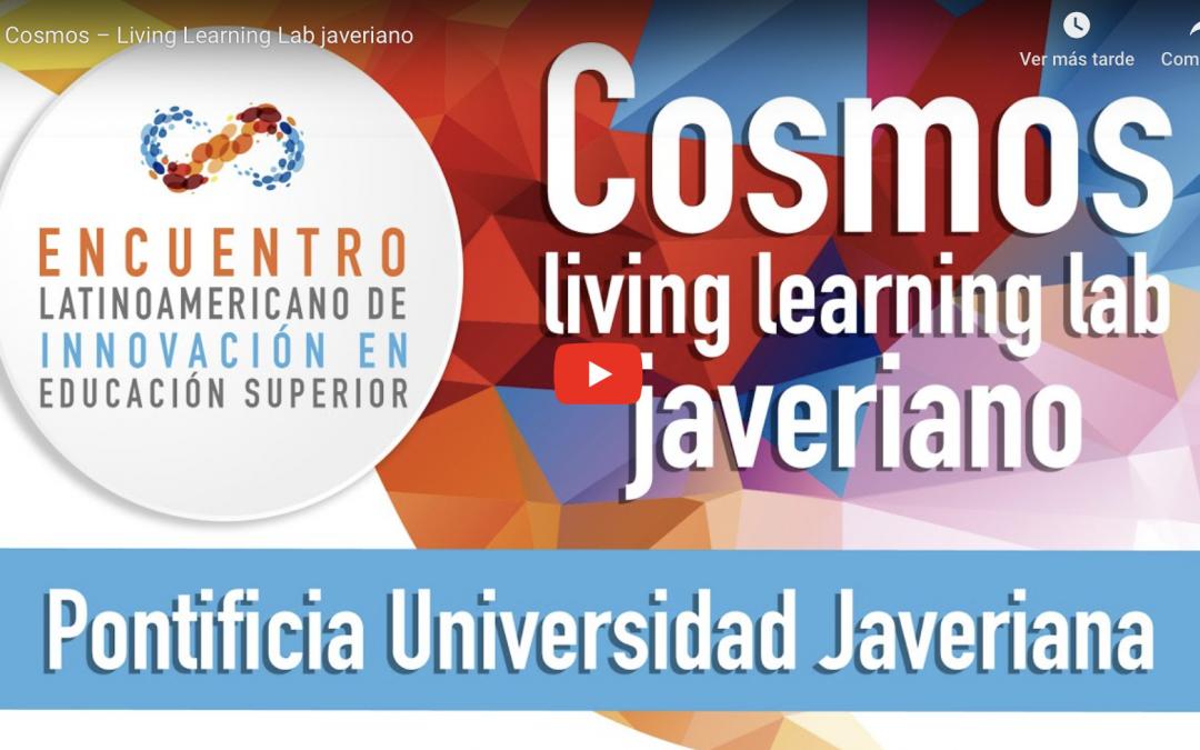 Presentación de Cosmos – Living Learning Lab Javeriano en Encuentro Latinoamericano de Innovación en Educación Superior