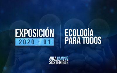 Ecología para todos | Exposición 2020 – 01