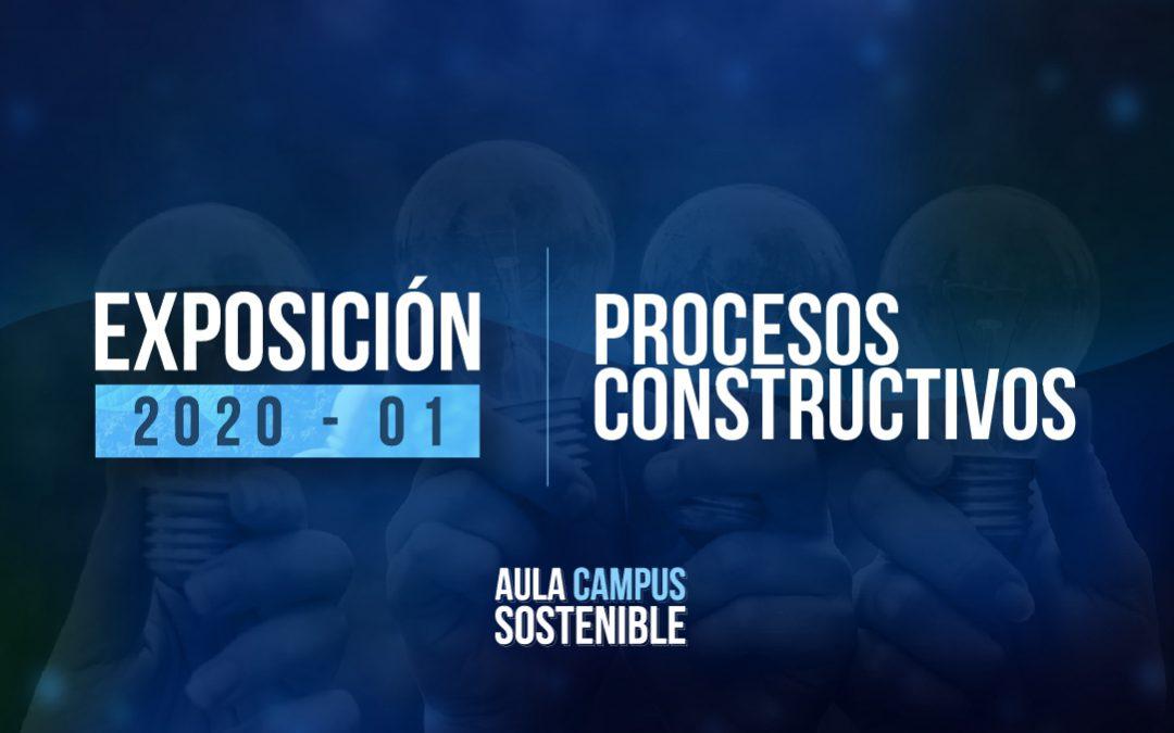 Procesos Constructivos |Exposición 2020 – 01